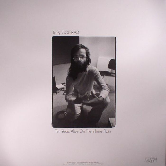 CONRAD, Tony - Ten Years Alive On The Infinite Plain