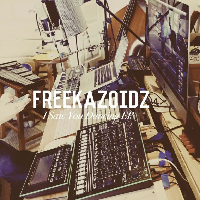 FREEKAZOIDZ - I Saw You Dancing EP