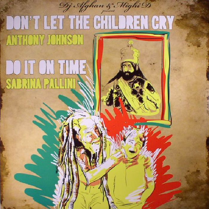 DJ AFGHAN/MIGHI DEE presents ANTHONY JOHNSON/SABRINA PALLINI/THE TSADIQ SOULOVE SECTION/PETAH SUNDAY - Don't Let The Children Cry