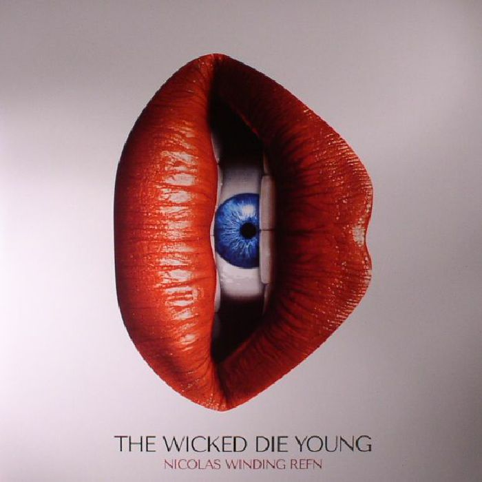 WINDING REFN, Nicolas/VARIOUS - The Wicked Die Young (Soundtrack)