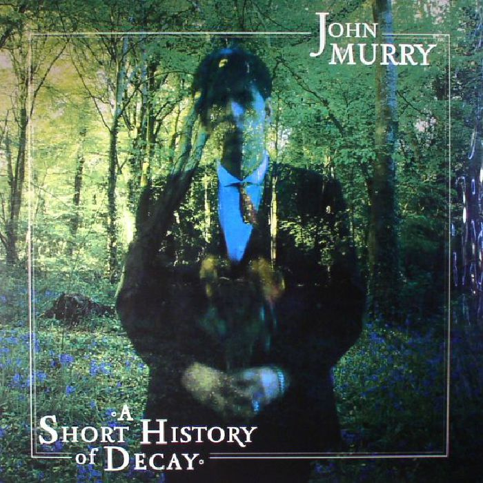 MURRY, John - A Short History Of Decay