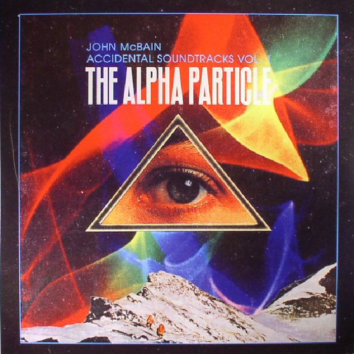 McBAIN, John - Accidental Soundtracks Vol 1: The Alpha Particle