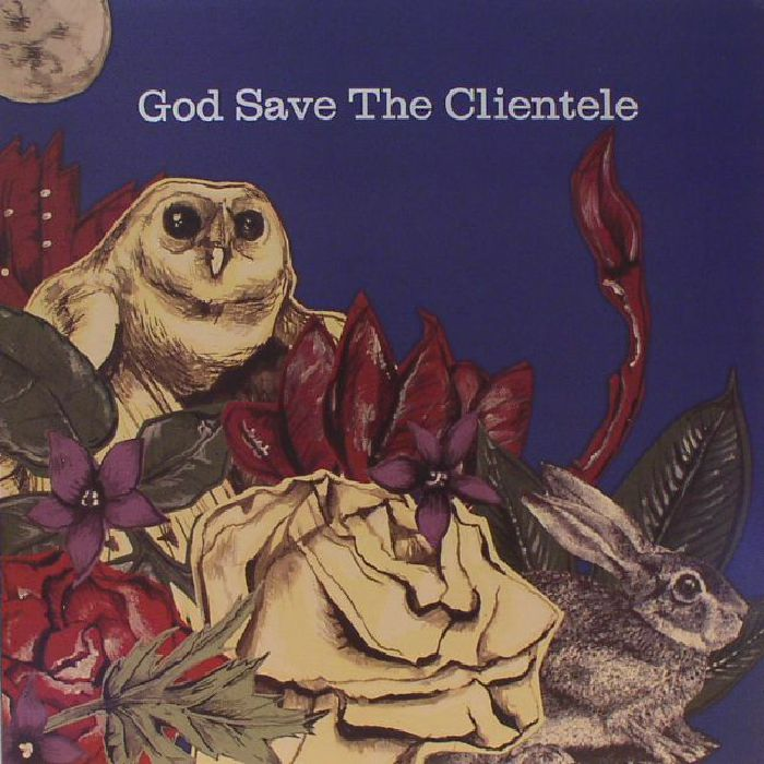 CLIENTELE, The - God Save The Clientele (reissue)