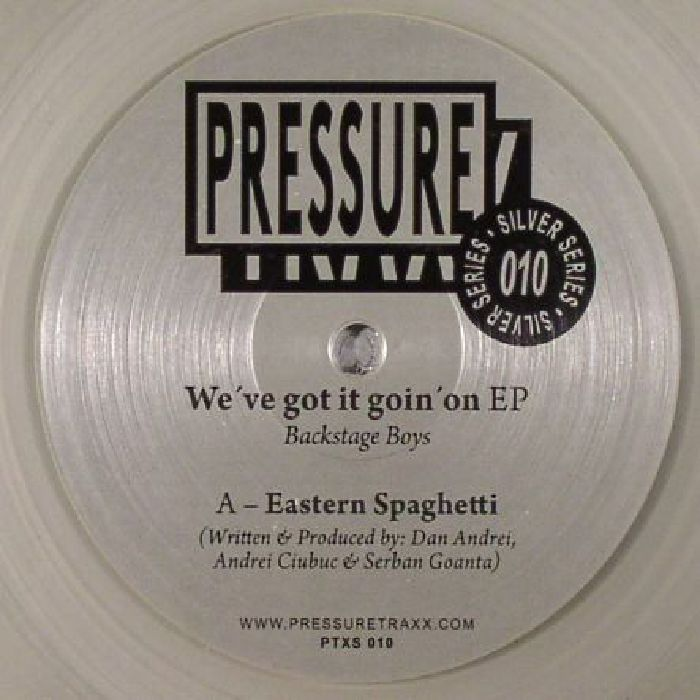 Backstage Boys - We've Got It Goin' On EP (Pressure Traxx Silver Series) *Preorder*
