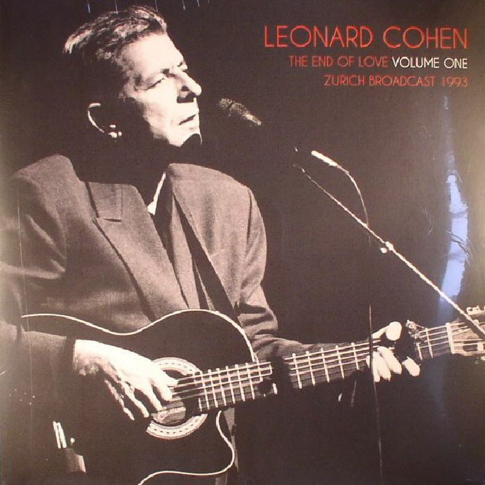 COHEN, Leonard - The End Of Love Volume One: Zurich Broadcast 1993