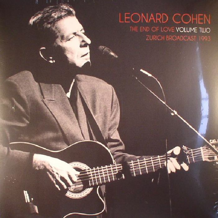 COHEN, Leonard - The End Of Love Volume Two: Zurich Broadcast 1993