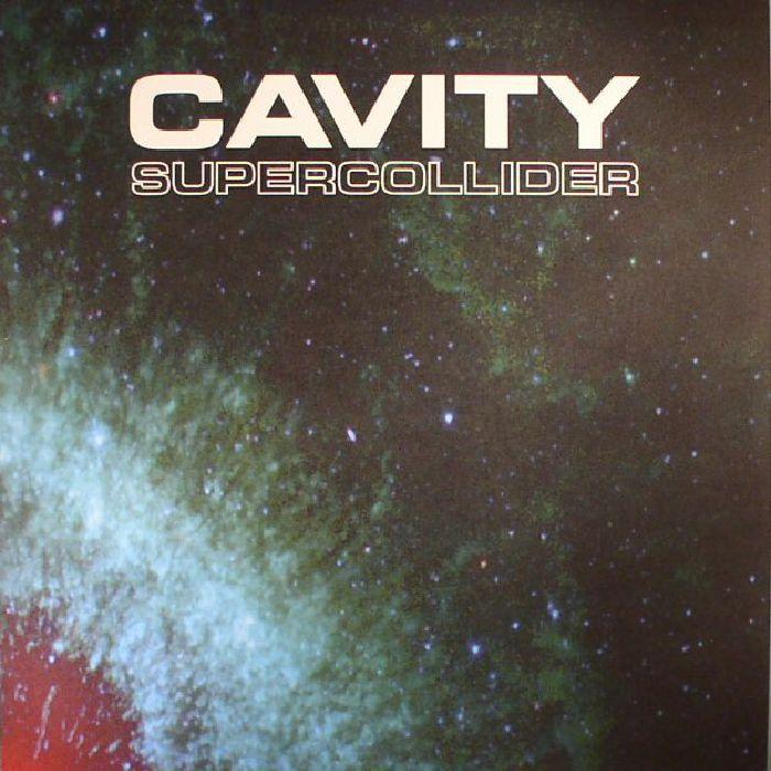 CAVITY - Supercollider (reissue)