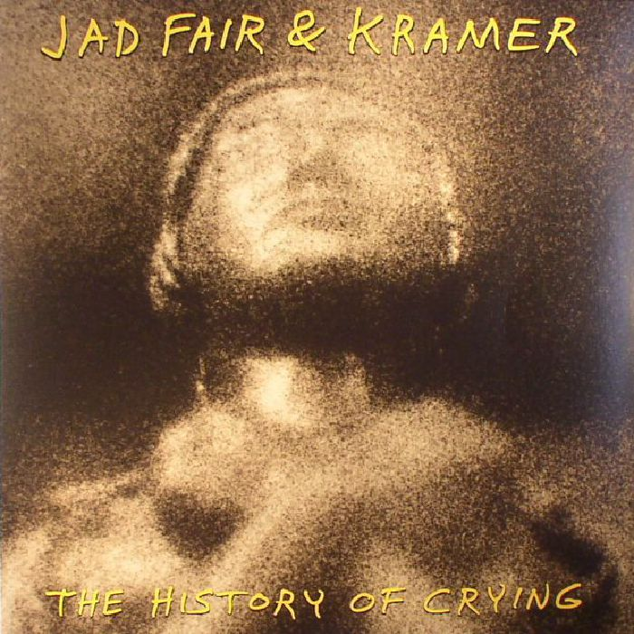 FAIR, Jad/KRAMER - The History Of Crying