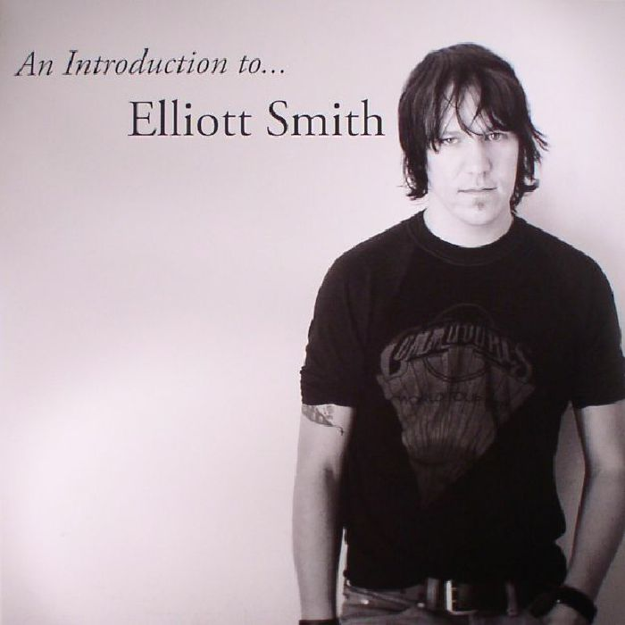SMITH, Elliot - An Introduction To Elliot Smith (reissue)