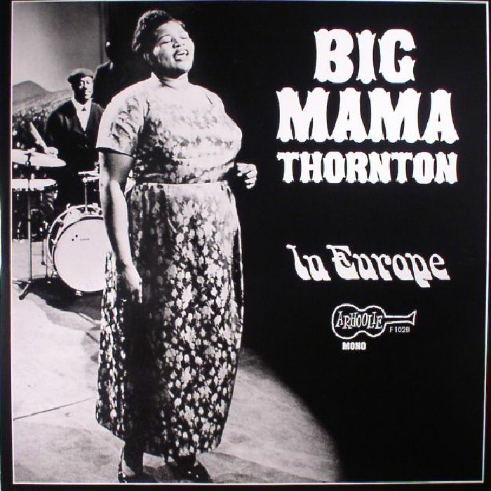 BIG MAMA THORNTON - In Europe (reissue)