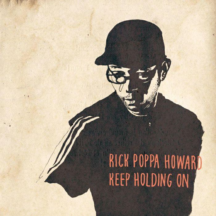 HOWARD, Rick Poppa - Keep Holdin On