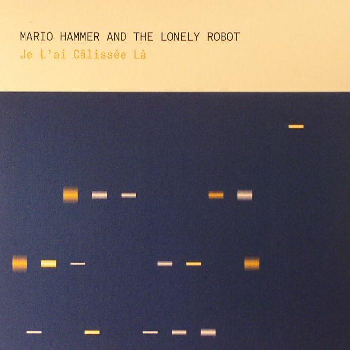 HAMMER, Mario & THE LONELY ROBOT - Je L'Ai Calissee La