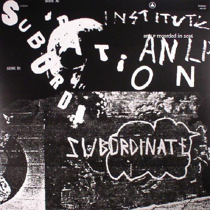 INSTITUTE Subordination vinyl at Juno Records.