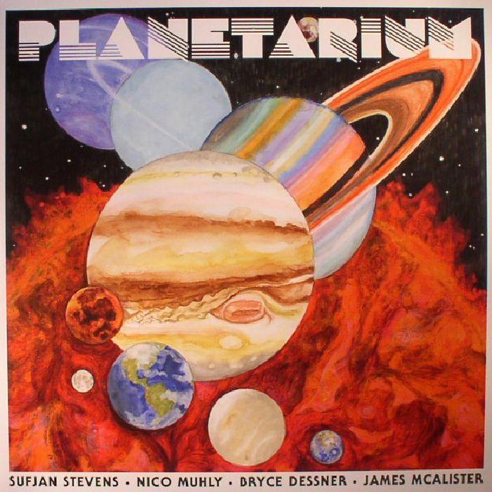 STEVENS, Sufjan/NICO MUHLY/BRYCE DESSNER/JAMES McALISTER - Planetarium