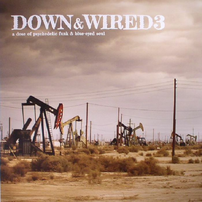 VARIOUS - Down & Wired 3: A Dose Of Psychedelic Funk & Blue Eyed Soul