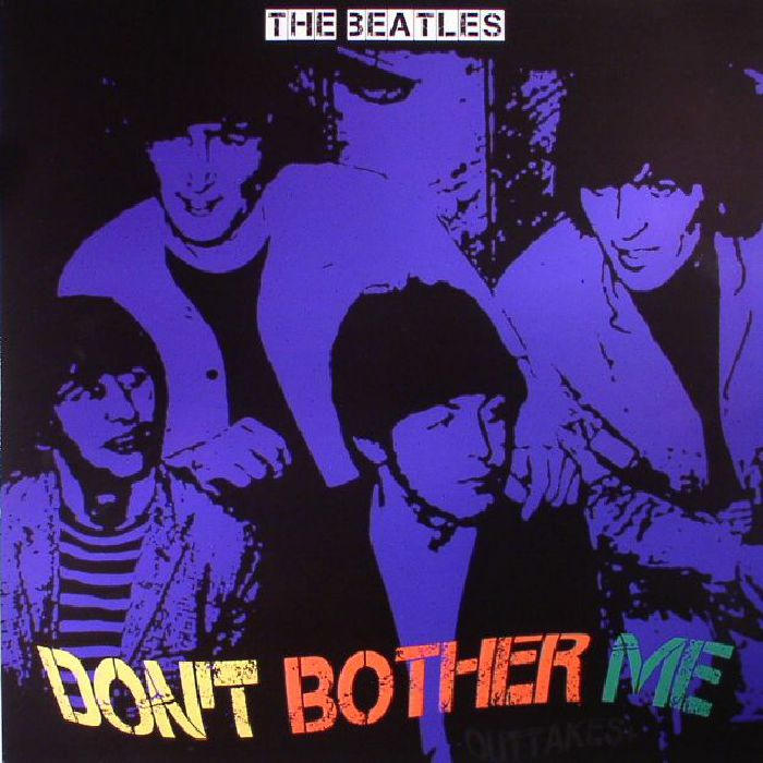 BEATLES, The - Don't Bother Me