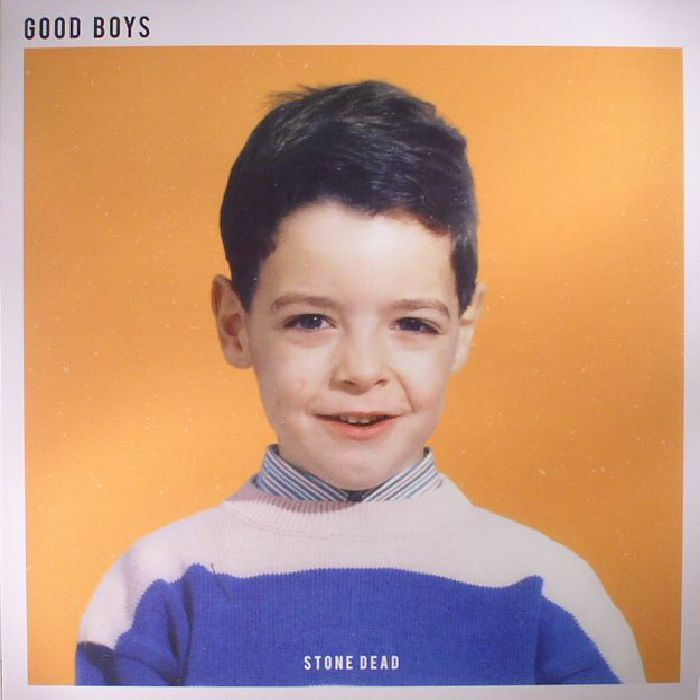 STONE DEAD - Good Boys