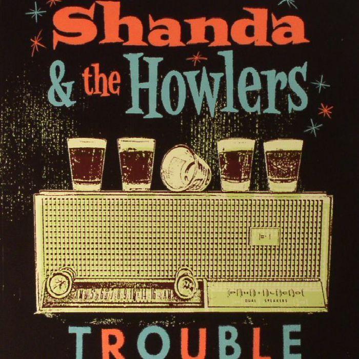 SHANDA/THE HOWLERS - Trouble