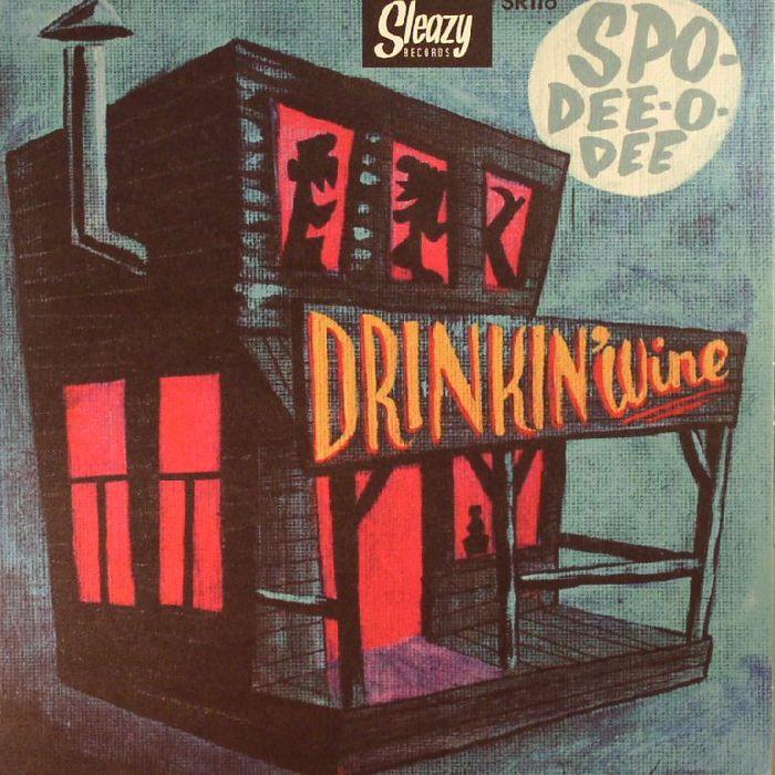 SPO DEE O DEE - Drinkin' Wine