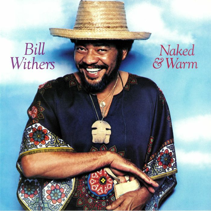 WITHERS, Bill - Naked & Warm (reissue)