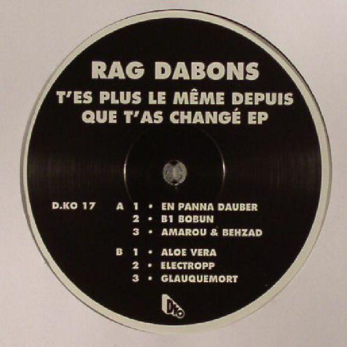 RAG DABONS - T'es Plus Le Meme Depuis Que T'as Change EP