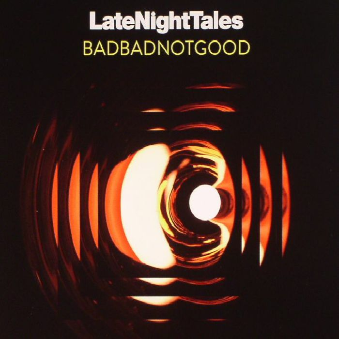 BADBADNOTGOOD/VARIOUS - Late Night Tales