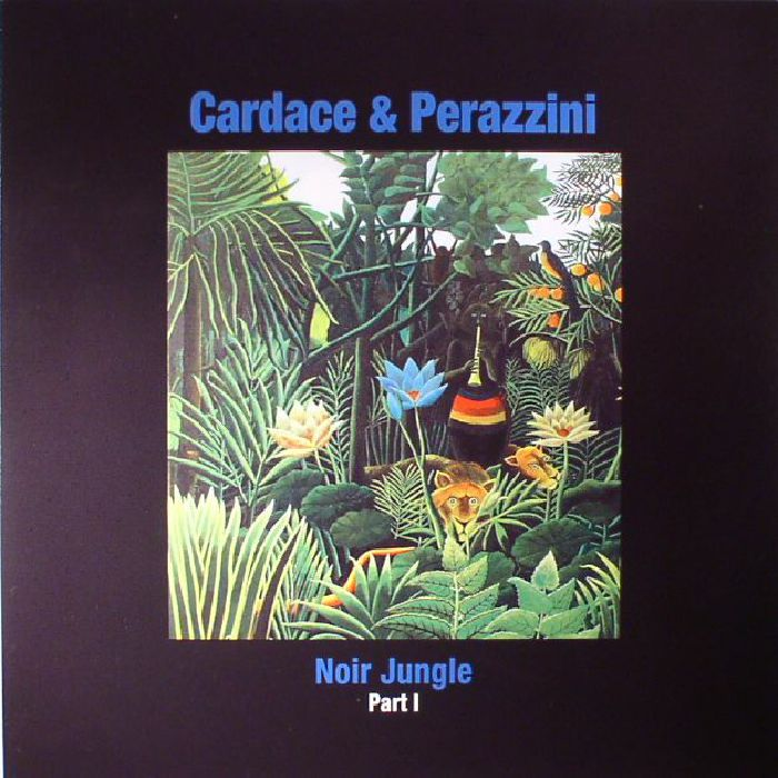 CARDACE/PERAZZINI - Noir Jungle Part 1