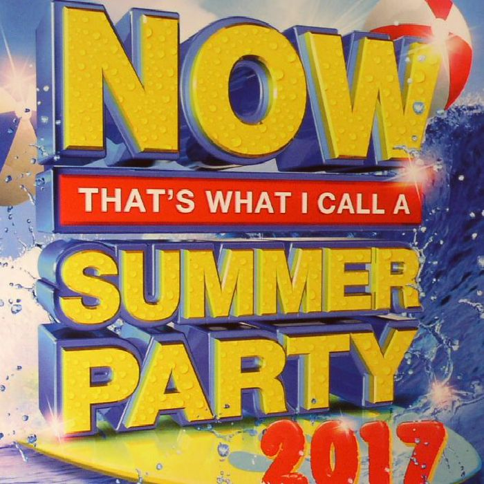 VARIOUS - Now That's What I Call A Summer Party 2017