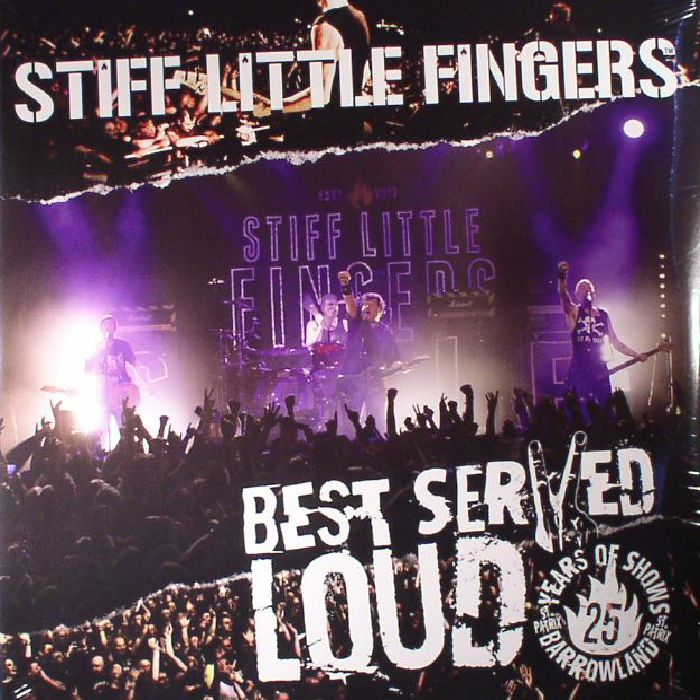 STIFF LITTLE FINGERS - Best Served Loud: Live At Barrowland