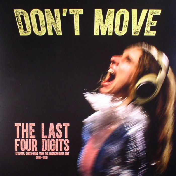 LAST FOUR DIGITS, The - Don't Move: 1980-1982