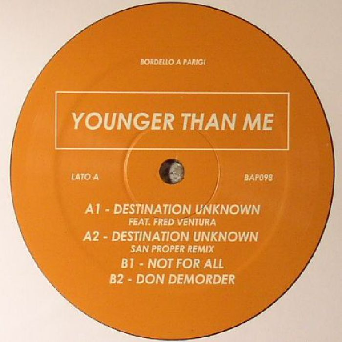 YOUNGER THAN ME - Destination Unknown