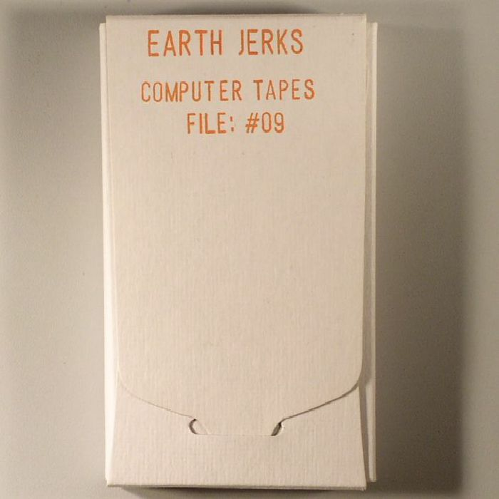 EARTH JERKS - Computer Tapes: File #09