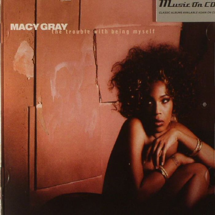 GRAY, Macy - The Trouble With Being Myself