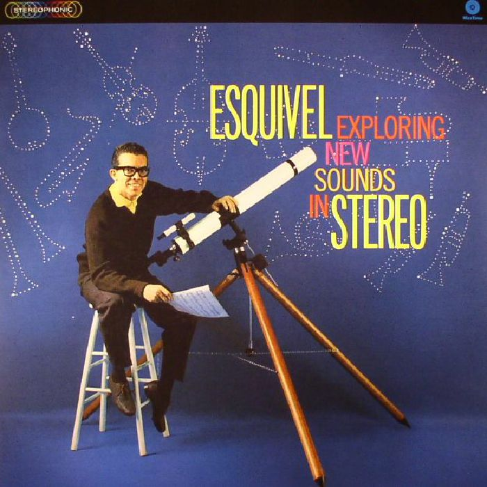 ESQUIVEL & HIS ORCHESTRA - Exploring New Sounds In Stereo (reissue)