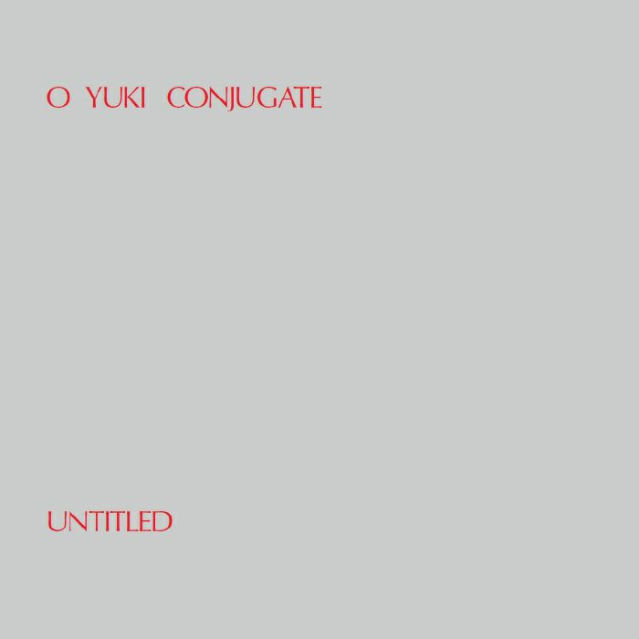 O YUKI CONJUGATE - Untitled