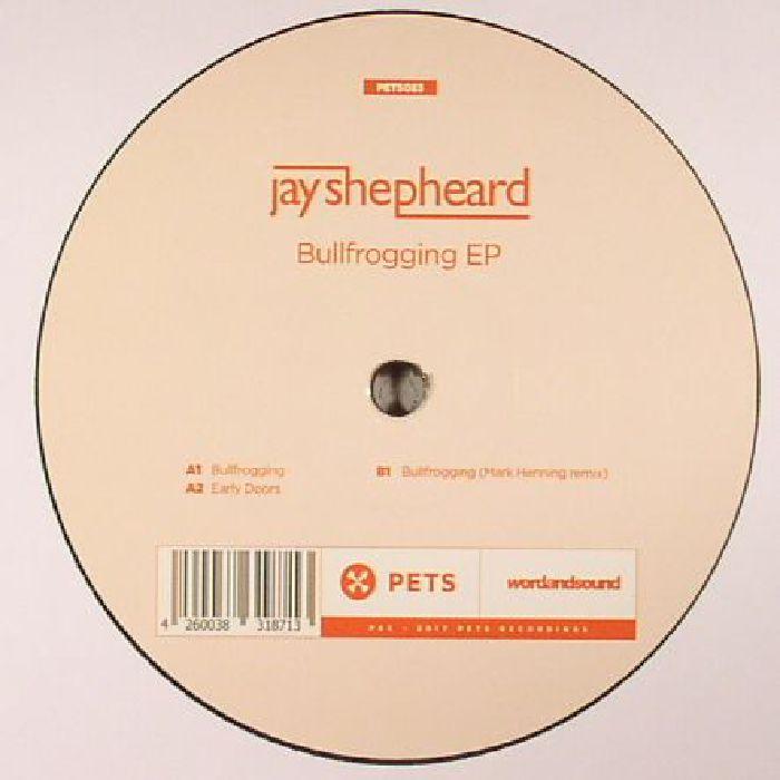 SHEPHEARD, Jay - Bullfrogging EP