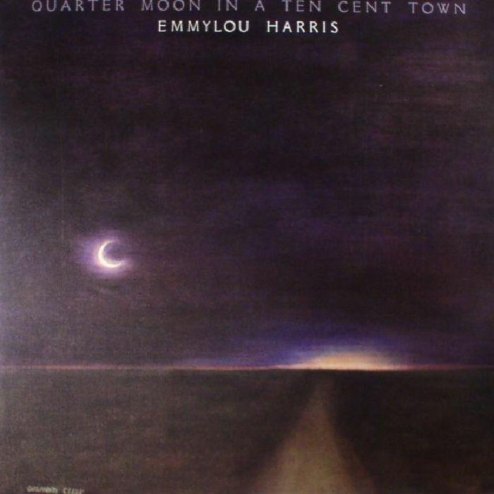 HARRIS, Emmylou - Quarter Moon In A Ten Cent Town (reissue)