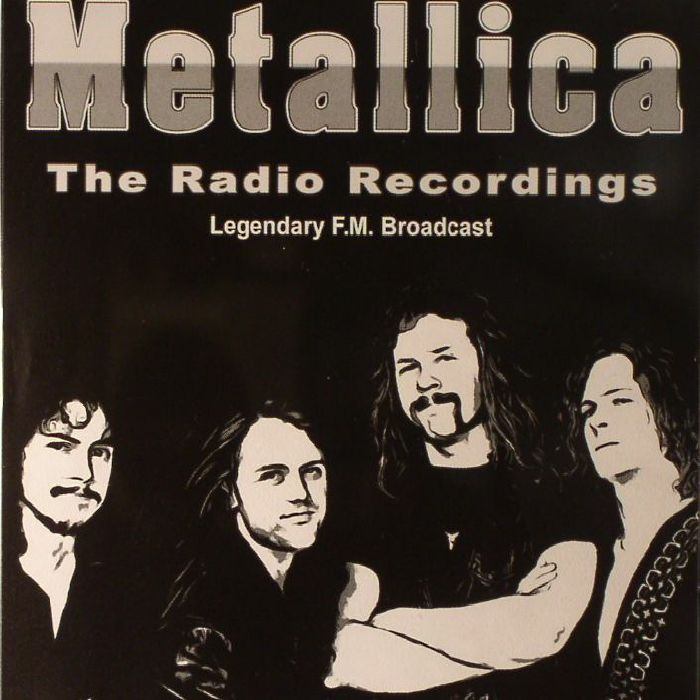 METALLICA - The Radio Recordings: Legendary FM Broadcast