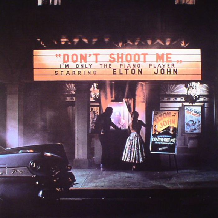 Elton JOHN Don T Shoot Me I M Only The Piano Player