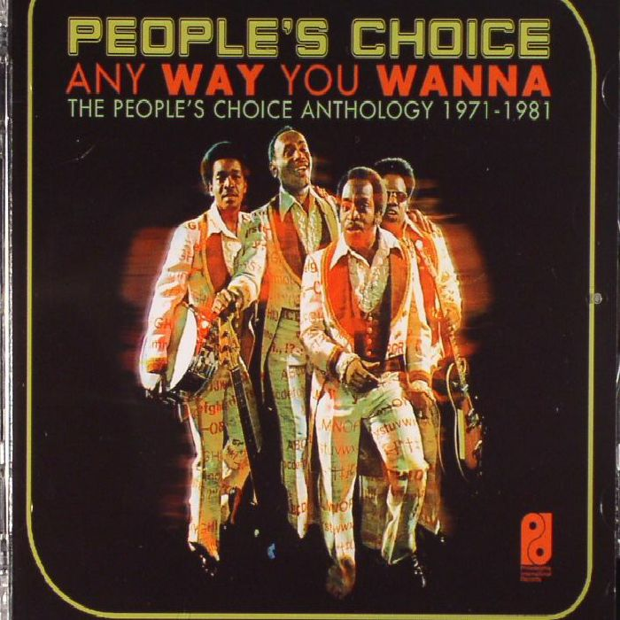 PEOPLE'S CHOICE - Any Way You Wanna: The People's Choice Anthology 1971-1981