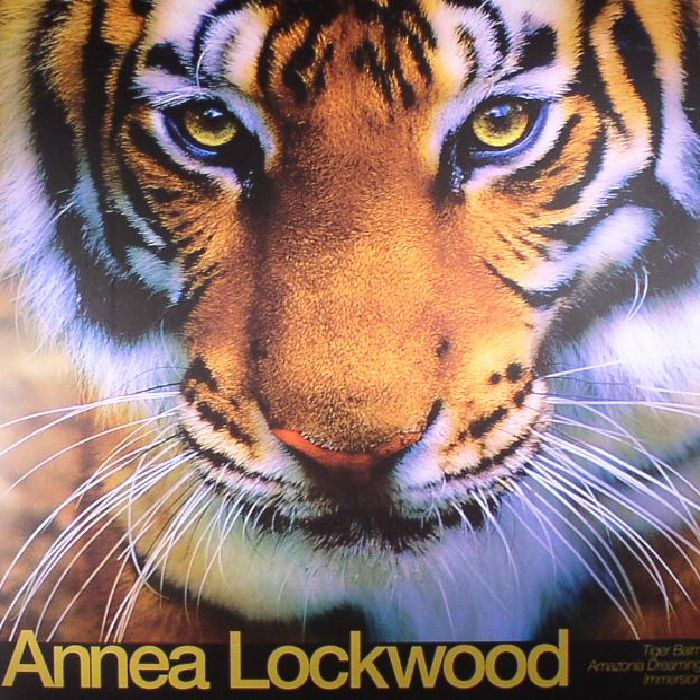 LOCKWOOD, Annea - Tiger Balm/Amazonia Dreaming/Immersion