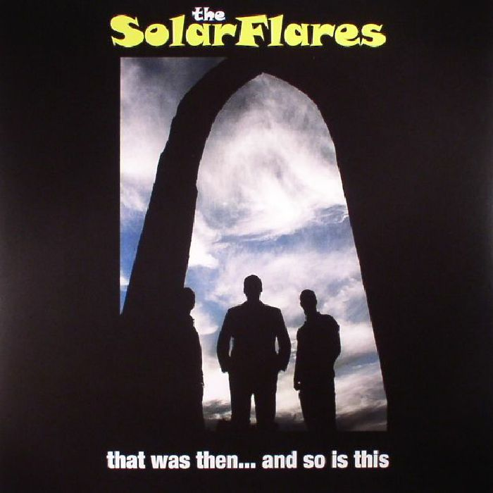 SOLARFLARES, The - That Was Then & So Is This (reissue)