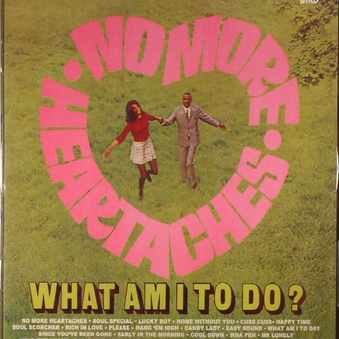 VARIOUS - No More Heartaches: What Am I To Do?