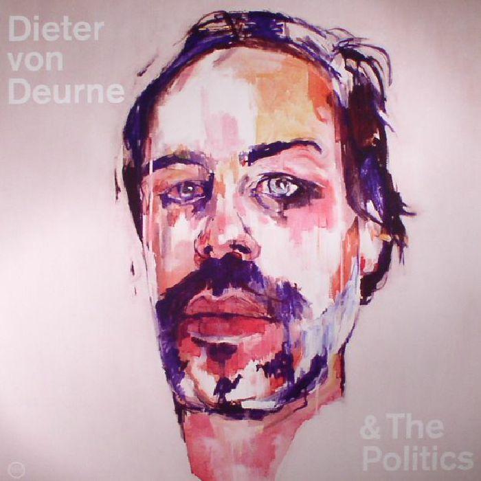 VON DEURNE, Dieter & THE POLITICS - Dieter Von Deurne & The Politics