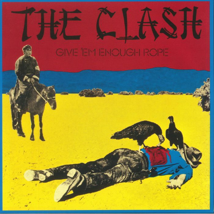 CLASH, The - Give 'Em Enough Rope (reissue)