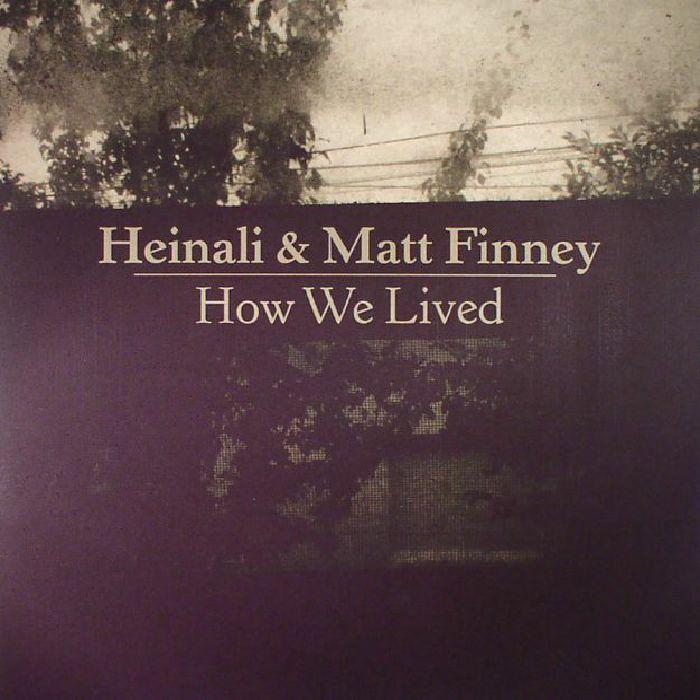 HEINALI/MATT FINNEY - How We Lived