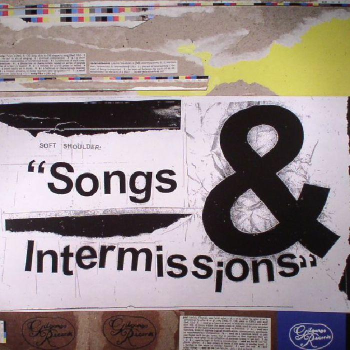 SOFT SHOULDER - Songs & Intermissions