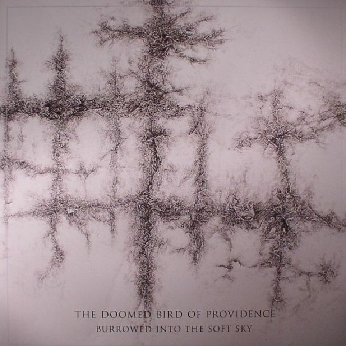 DOOMED BIRD OF PROVIDENCE, The - Burrowed Into The Soft Sky