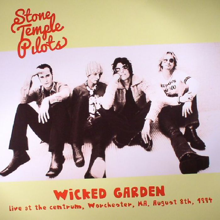STONE TEMPLE PILOTS - Wicked Garden: Live At The Centrum Worchester MA August 8th 1994