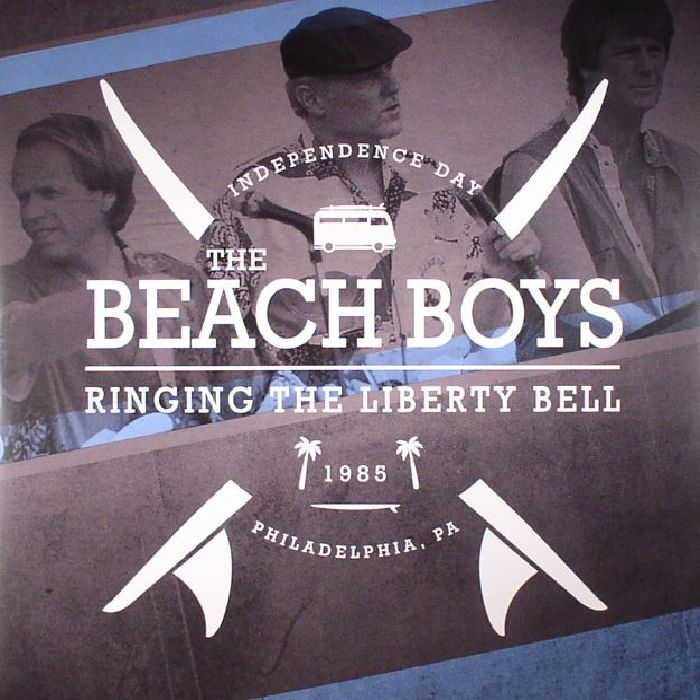 BEACH BOYS, The - Ringing The Liberty Bell: Independence Day 1985 Philadelphia PA